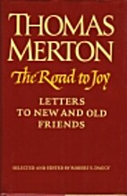 The Road to Joy: Letters to New and Old…