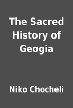 The Sacred History of Geogia by Niko…