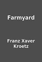 Farmyard by Franz Xaver Kroetz