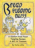 Bread Pudding Bliss by Portia Little
