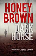 Dark horse by Honey Brown