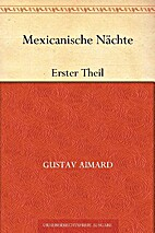 Mexican Nights, Pt. 1 by Gustave Aimard