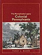 The Pennsylvania Legacy: Colonial…