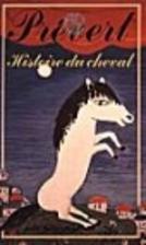 Histoire du cheval by Jacques Prévert