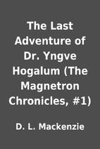 The Last Adventure of Dr. Yngve Hogalum (The…