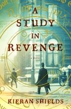 A Study in Revenge: A Novel by Kieran…