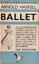 Ballet by Arnold L. Haskell