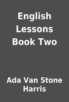English Lessons Book Two by Ada Van Stone…