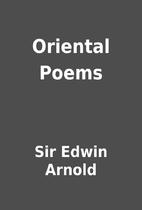 Oriental Poems by Sir Edwin Arnold