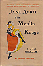 Jane Avril of the Moulin Rouge; with 13…