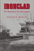 Ironclad: The Monitor and the Merrimack by…
