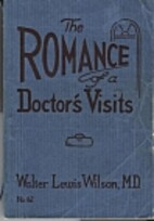 The Romance of a Doctor's Visits by Walter…
