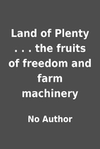 Land of Plenty . . . the fruits of freedom…