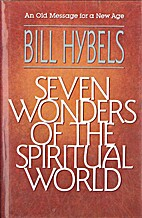 Seven Wonders of the Spiritual World by Bill…