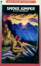 Smoke Jumper by R. A. Montgomery