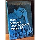 Selected Chess Games of Mikhail Tal by J.…