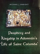 Prophecy and Kingship in Adomnan's…