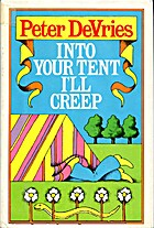 Into Your Tent I'll Creep by Peter De Vries
