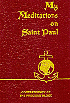 My Meditations on Saint Paul by Rev. James…