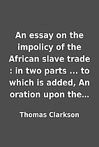 An essay on the impolicy of the African…