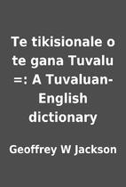 Te tikisionale o te gana Tuvalu =: A…
