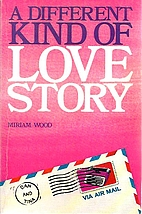A different kind of love story by Miriam…
