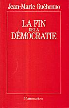 Das Ende der Demokratie by Jean-Marie…