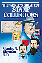 The World's Greatest Stamp Collectors…