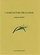 l'agricoltura per la pace: proposte bahai by…