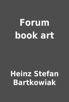 Forum book art by Heinz Stefan Bartkowiak