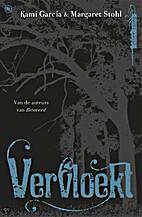 Vervloekt / druk 1 by Kami Garcia