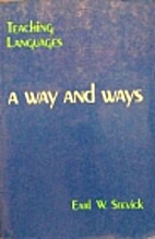 Teaching Languages: A Way and Ways by Earl…