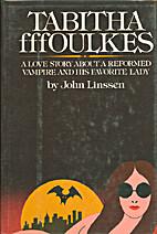 Tabitha fffoulkes: A novel by John Linssen