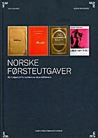 Norske førsteutgaver by Cato Schiøtz