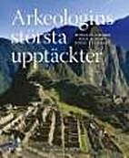 Arkeologins största upptäckter by Douglas…