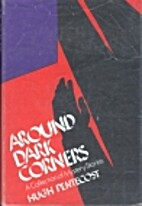 Around dark corners: A collection of mystery…