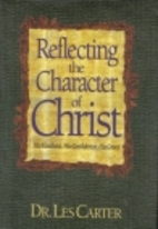 Reflecting the Character of Christ: His…