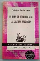 La casa de Bernarda Alba ; La zapatera…