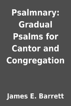 Psalmnary: Gradual Psalms for Cantor and…