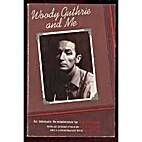 Woody Guthrie and me: An intimate…