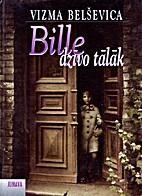 Bille dzīvo tālāk by Vizma Belševica