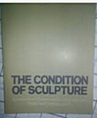 The condition of sculpture : a selection of…