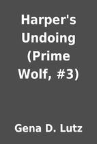 Harper's Undoing (Prime Wolf, #3) by Gena D.…