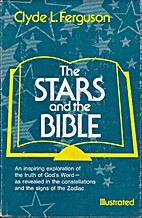 The stars and the Bible by Clyde L Ferguson