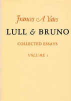 Lull and Bruno: Collected Essays, Volume 1…