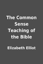 The Common Sense Teaching of the Bible by…