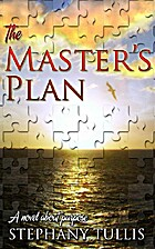 The Master's Plan A Novel About Purpose by…
