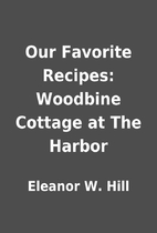 Our Favorite Recipes: Woodbine Cottage at…