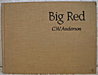 Big Red by C. W. Anderson