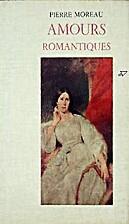 Amours romantiques by Pierre Moreau